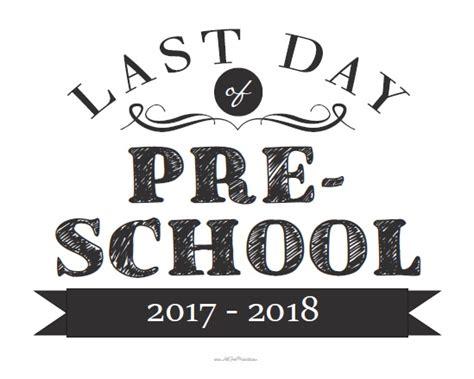 last day of preschool printable last day of preschool sign free printable 802