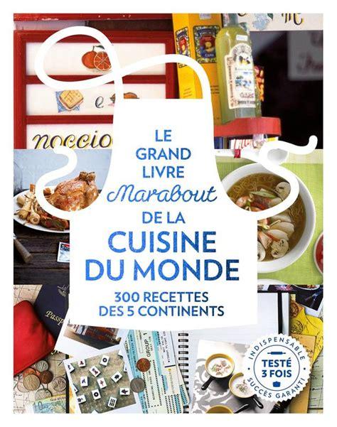 cuisine du monde marabout livre le grande livre marabout de la cuisine du monde