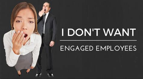 What Employers Don T Want To See On A Resume by I Don T Want Engaged Employees Huffpost