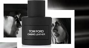 Tom Ford Ombre Leather : ombr leather the new leathery perfume from tom ford ~ Kayakingforconservation.com Haus und Dekorationen