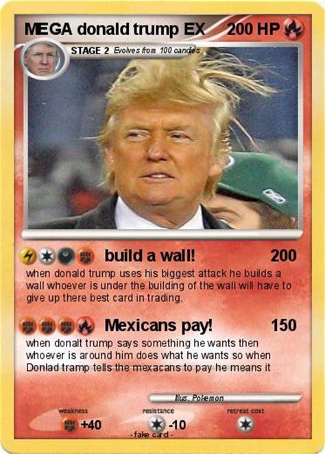 Tell me what kind of pokemon card you want me to make next. Pokémon MEGA donald trump EX 3 3 - build a wall! - My Pokemon Card