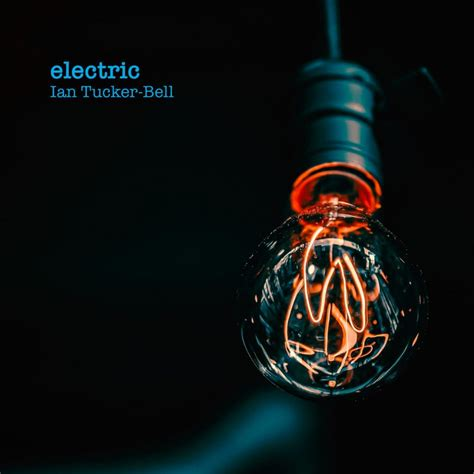 electric - a new compilation - Ian Tucker Bell