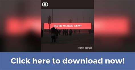 Seven Nation Army (ookay Bootleg) *free