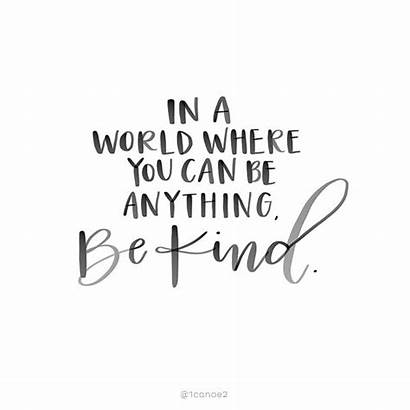 Anything Kind Quotes Kindness Words Lettering Sayings