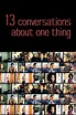 Thirteen Conversations About One Thing (2001) - Posters ...