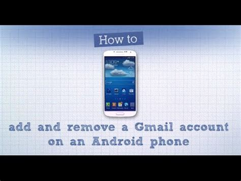 how to remove a from android how to add and remove gmail accounts on an android phone