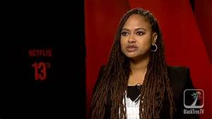 AVA DuVERNAY interview for '13TH' documentary - YouTube