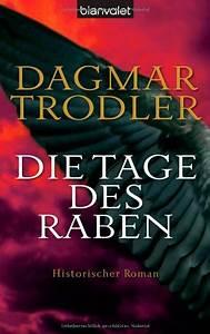 Was Fressen Raben Gerne : 39 die tage des raben historischer roman 39 von dagmar trodler ~ Lizthompson.info Haus und Dekorationen