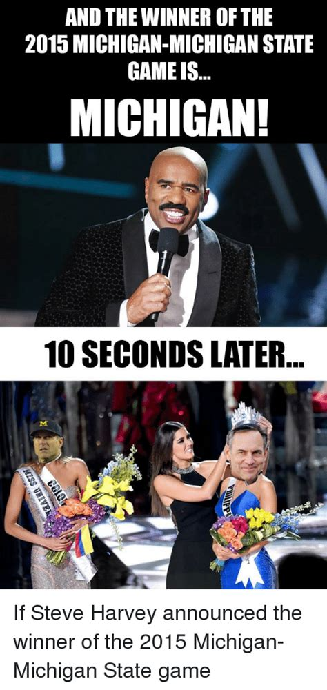 Michigan State Football Memes - and the winner of the 2015 michigan michigan state gameis michigan 10 seconds later if steve