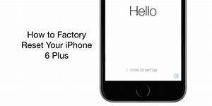 How To Factory Reset Your Iphone 6 Plus