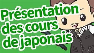 Cours De Japonais Youtube : pr sentation des cours de japonais youtube ~ Maxctalentgroup.com Avis de Voitures