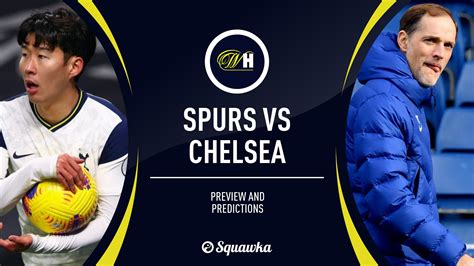 Spurs vs Chelsea predictions, team news & possible lineups ...