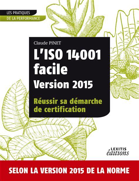 bureau veritas l 39 iso 14001 facile version 2015 réussir sa démarche de