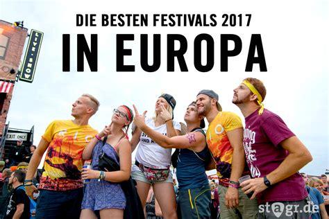 Die Besten Festivals In Europa 2017