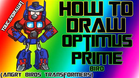 draw optimus prime bird  angry birds transformers youcandrawit p hd youtube
