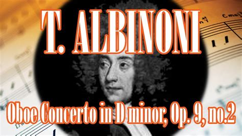 Tomaso Albinoni Oboe Concerto In D Minor, Op. 9, No.2