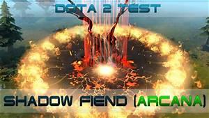 Arcana Shadow Fiend Dota 2 Test YouTube