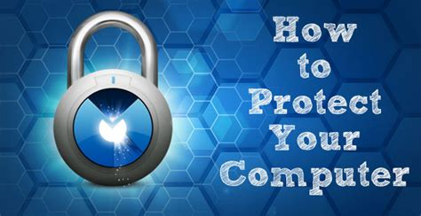 5 Awesome Ways To Protect Your Computer From Viruses And