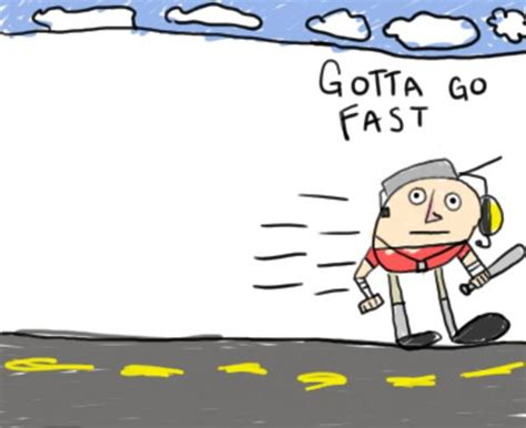 Gotta Go Fast Meme - image 154177 gotta go fast know your meme