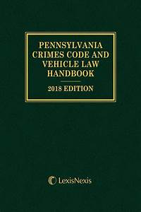 Pennsylvania Crimes Code And Vehicle Law Handbook With