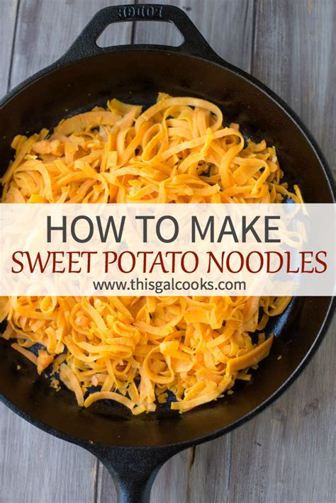 how to make a sweet potato how to make sweet potato noodles this gal cooks