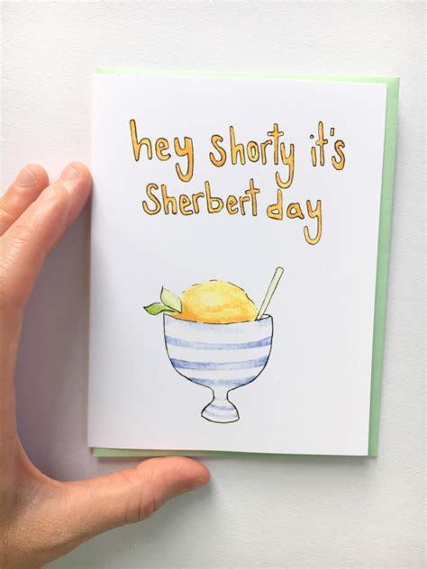 Funny, cute, and christian inspirational birthday cards online! Sherbert Day birthday pun card food pun card birthday card