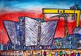 Ireland North - Titanic Quarter Belfast Painting by Harv ...