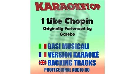 Gazebo I Like Chopin Lyrics I Like Chopin Gazebo Karaoke Backing Track Karaoketop