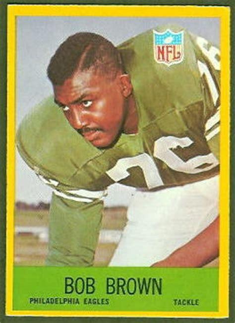 Bob Brown - 1967 Philadelphia #135 - Vintage Football Card ...