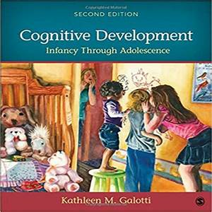 Test Bank For Cognitive Development Infancy Through Adolescence 2nd Edition  Kathleen M Galotti