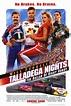 Talladega Nights: The Ballad Of Ricky Bobby movie posters ...