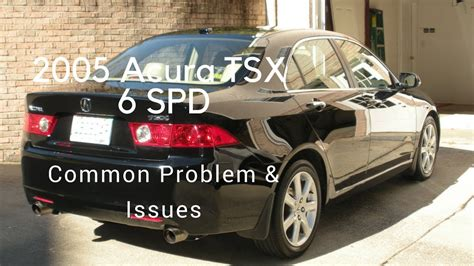 2005 acura tsx 6 spd 190 000 miles problems issues