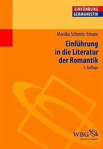 Romantik In Der Literatur : einf hrung in die literatur der romantik von monika schmitz emans buch ~ Watch28wear.com Haus und Dekorationen