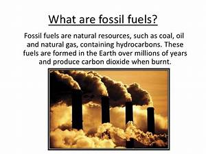 Fossil fuels ppt.