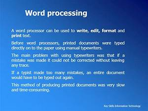 word processing a word processor can be used to write With documents of word processing