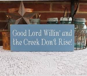 God willin and the creek don t rise