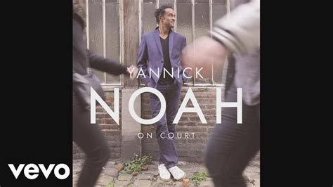 Yannick noah youtube videos, these are the most relevant videos from youtube on the music category for yannick noah, top videos for yannick noah. Yannick Noah - On court (Audio) - YouTube