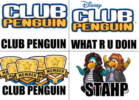 Club Meme - club penguin stahp know your meme