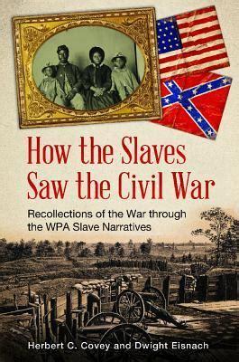 slaves   civil war recollections   war