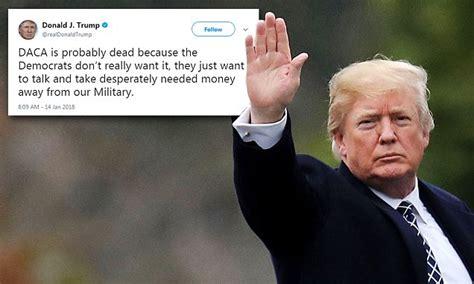 trump tweets deal protecting dreamers   dead