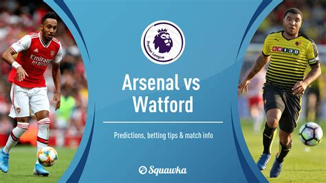 Arsenal vs Watford Betting Tips, Predictions, Offers, Odds ...