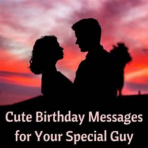 Cute Happy Birthday Quotes for Your Husband or Boyfriend ...