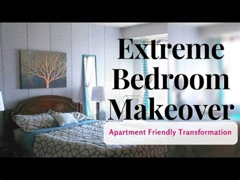 Extreme Bedroom Makeover Apartment And Budget Friendly