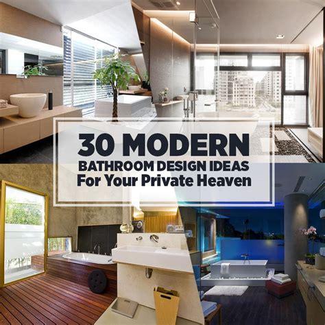 ideas for modern bathrooms 30 modern bathroom design ideas for your heaven