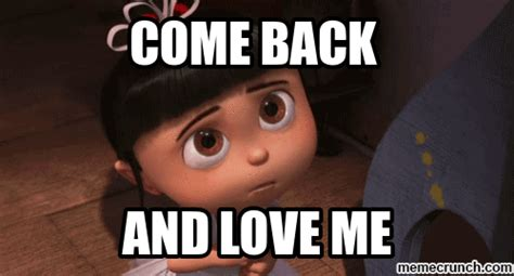 Come Back To Me Meme - come back