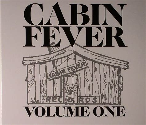 Cabin Fever 2 Tracklist by Various Cabin Fever Volume One Vinyl At Juno Records
