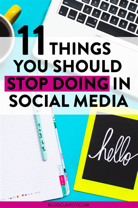 11 Things You Should Stop Doing On Social Media  Blog Clarity