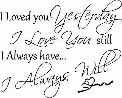 Romantic Always Loved Still Quote Yesterday