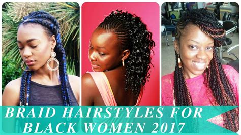 Braid Hairstyles For Black Women 2017