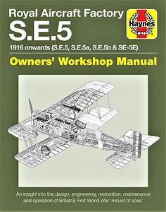 Royal Aircraft Factory S E 5 Owners Workshop Manual Book